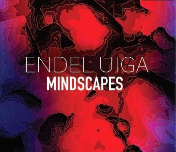 Endel Uiga. Mindscapes. 2019